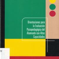 ORIENTACIONES PARA LA EVALUACION PSICOPEDAGOGICA DEL ALUMNADO CON ALTAS CAPACIDADES<br /><br />