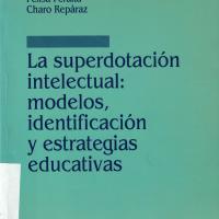 LA SUPERDOTACION INTELECTUAL: MODELOS, IDENTIFICACION Y ESTRATEGIAS EDUCATIVAS<br /><br />